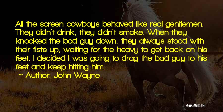 Smoke Screen Quotes By John Wayne