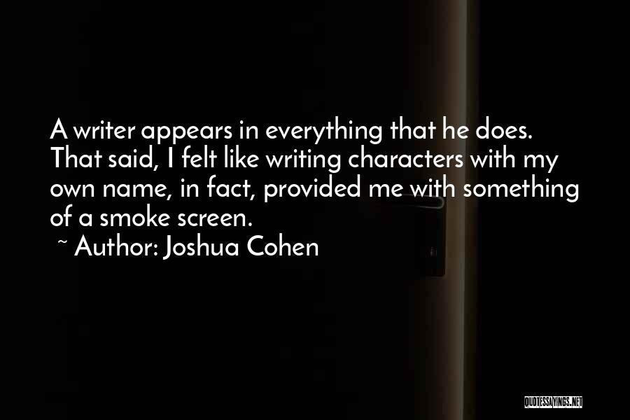 Smoke Screen Quotes By Joshua Cohen
