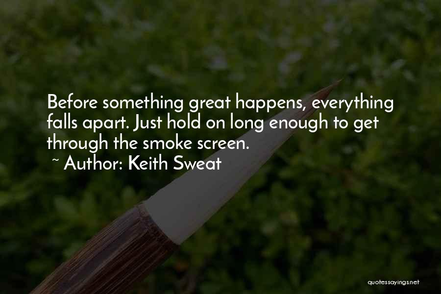 Smoke Screen Quotes By Keith Sweat