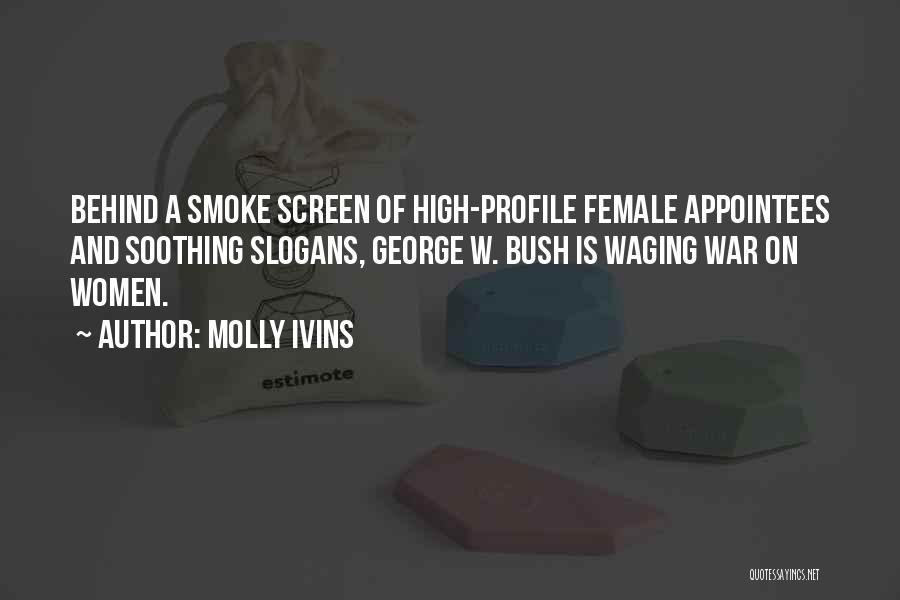 Smoke Screen Quotes By Molly Ivins