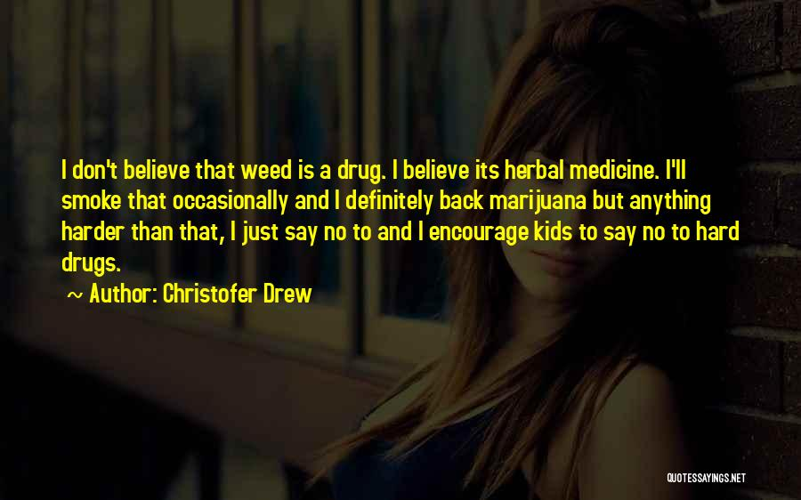 Smoke Weed Quotes By Christofer Drew