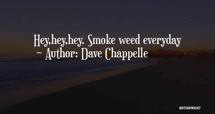 Smoke Weed Quotes By Dave Chappelle