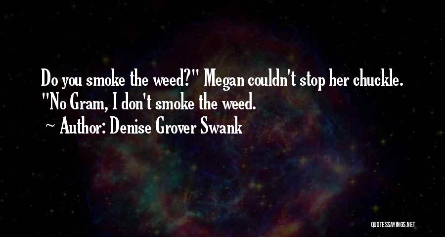 Smoke Weed Quotes By Denise Grover Swank