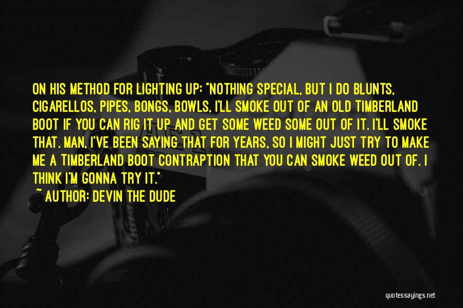 Smoke Weed Quotes By Devin The Dude