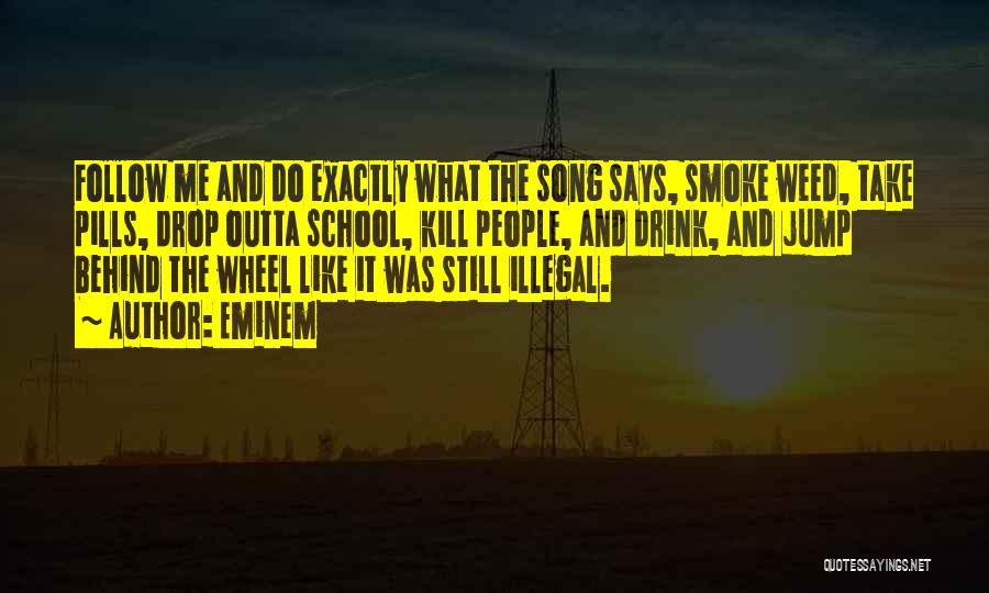 Smoke Weed Quotes By Eminem