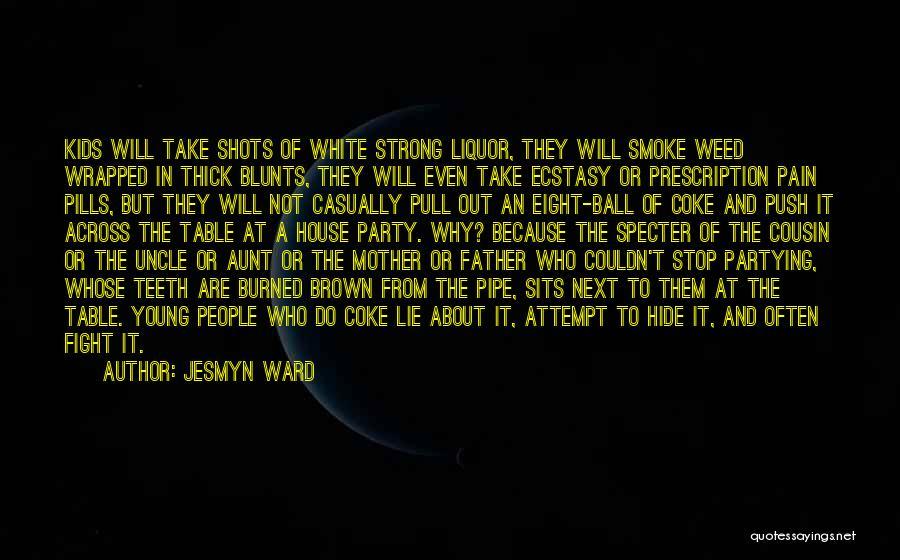 Smoke Weed Quotes By Jesmyn Ward