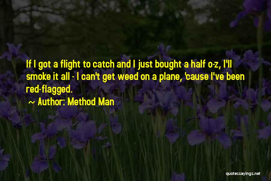 Smoke Weed Quotes By Method Man