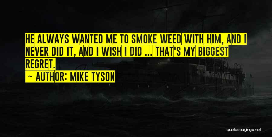 Smoke Weed Quotes By Mike Tyson