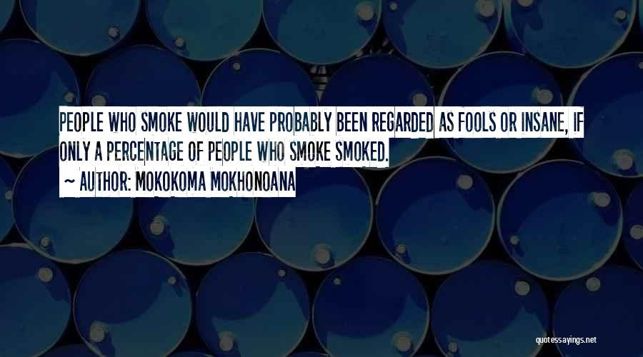 Smoke Weed Quotes By Mokokoma Mokhonoana