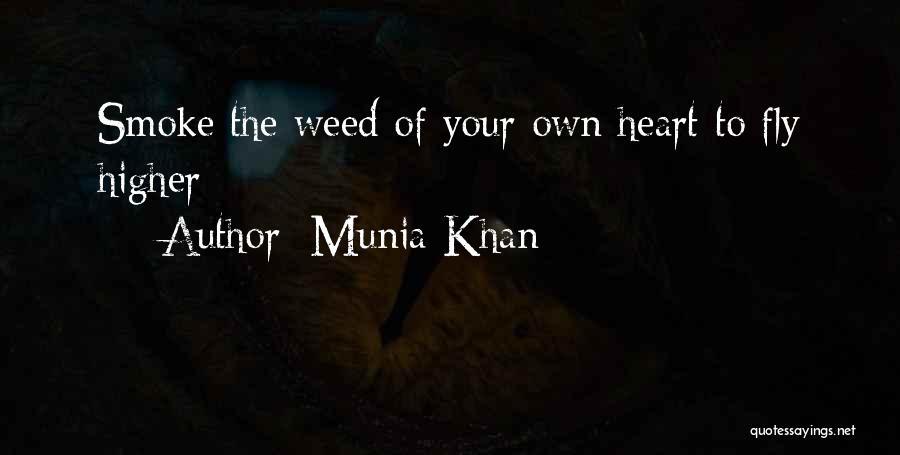 Smoke Weed Quotes By Munia Khan