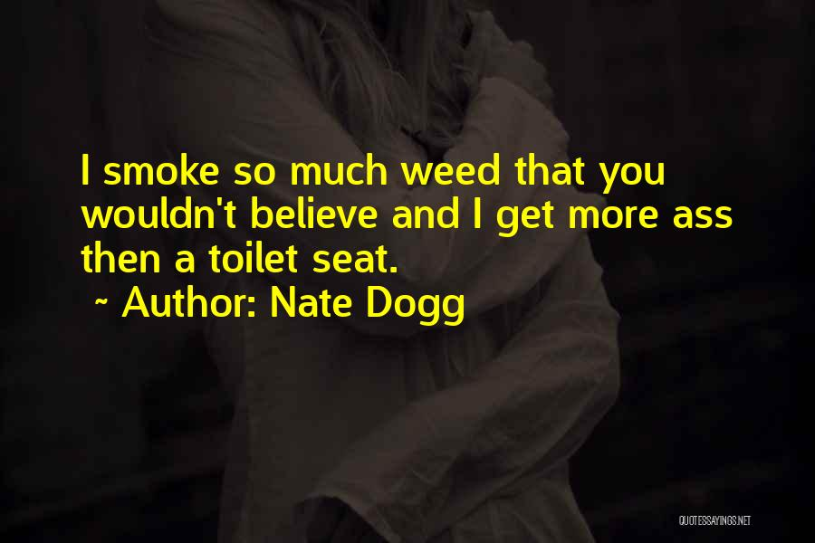Smoke Weed Quotes By Nate Dogg