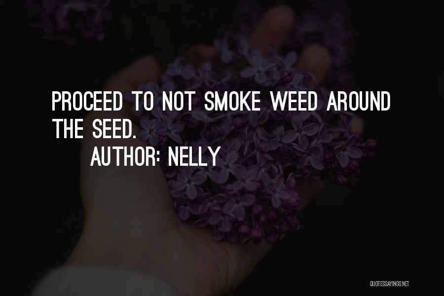 Smoke Weed Quotes By Nelly