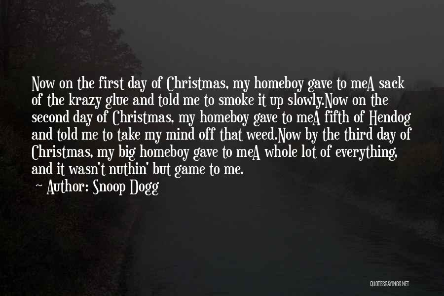 Smoke Weed Quotes By Snoop Dogg