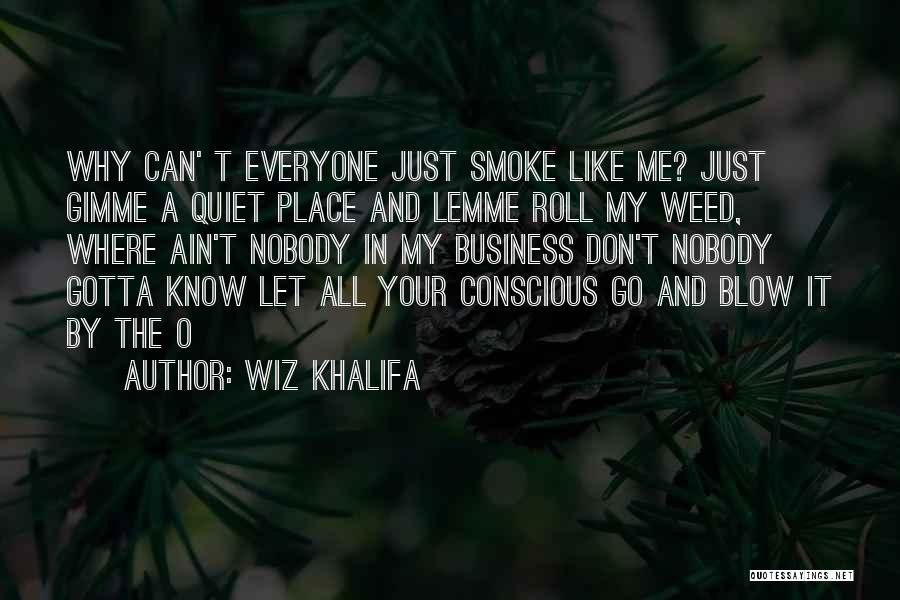 Smoke Weed Quotes By Wiz Khalifa