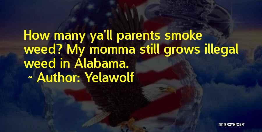Smoke Weed Quotes By Yelawolf