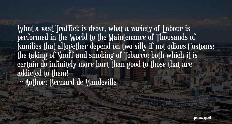 Smoking Addicted Quotes By Bernard De Mandeville