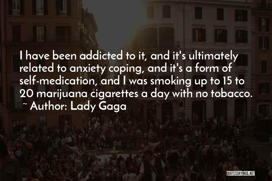Smoking Addicted Quotes By Lady Gaga