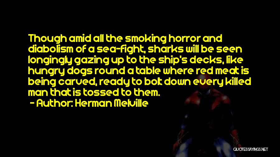 Smoking Meat Quotes By Herman Melville