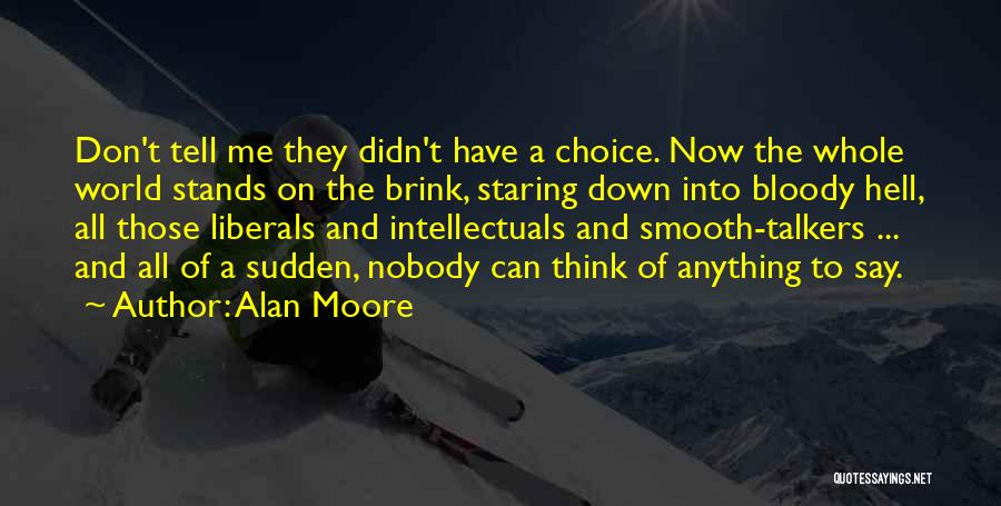 Smooth Talkers Quotes By Alan Moore