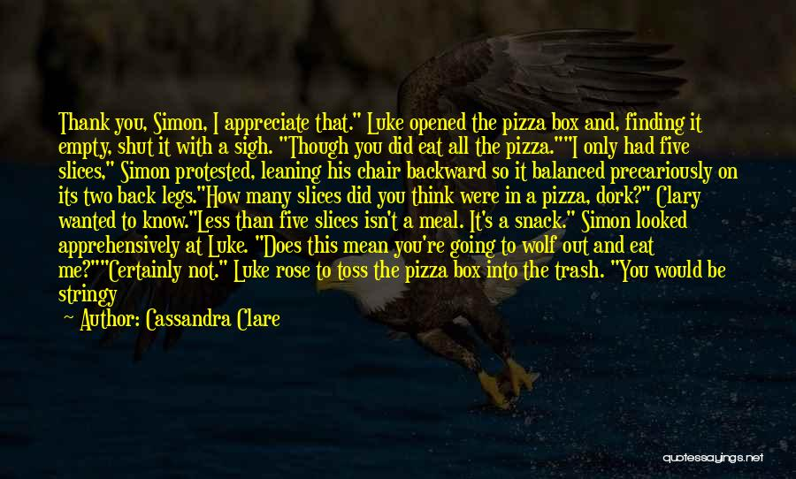 Snack Off Quotes By Cassandra Clare