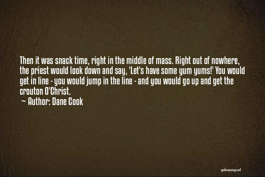 Snack Off Quotes By Dane Cook