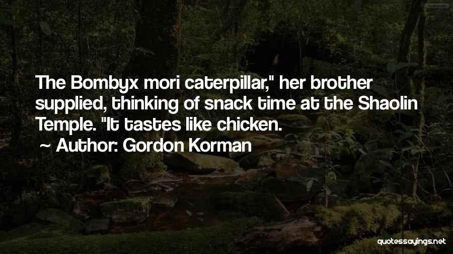 Snack Off Quotes By Gordon Korman