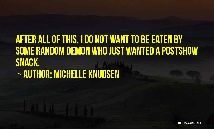 Snack Off Quotes By Michelle Knudsen