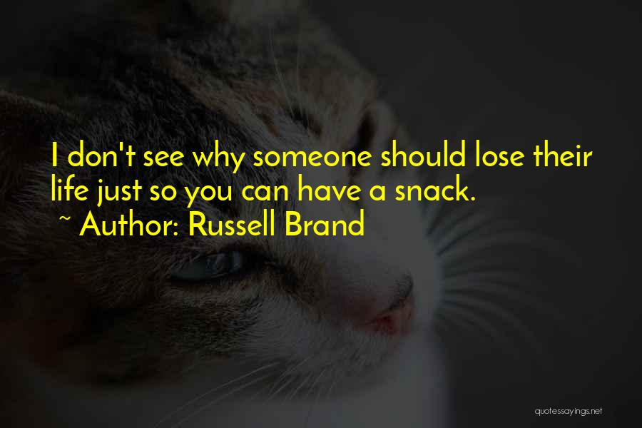 Snack Off Quotes By Russell Brand