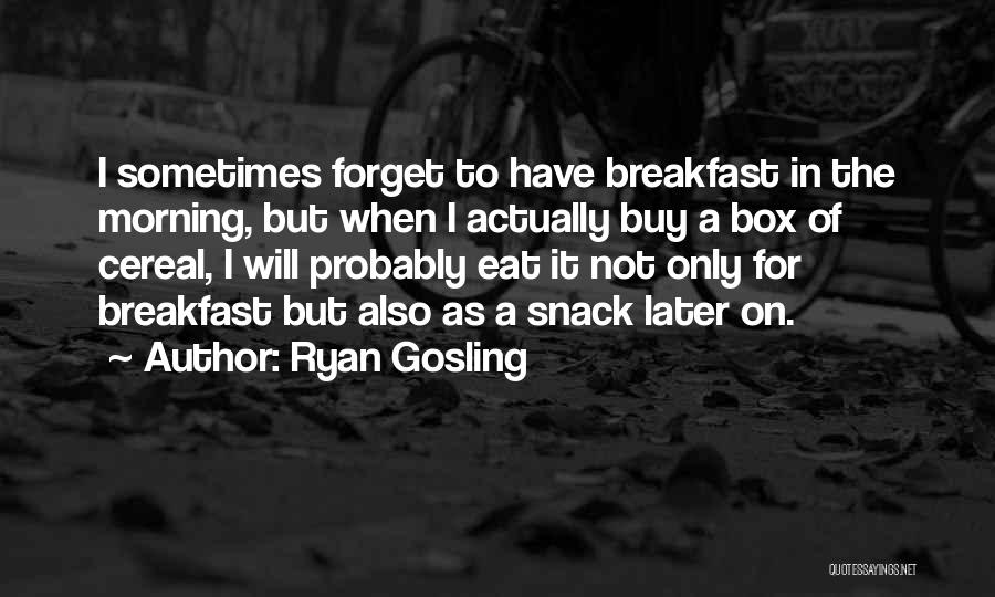 Snack Off Quotes By Ryan Gosling