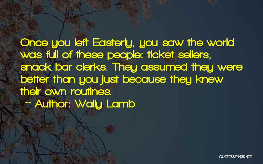 Snack Off Quotes By Wally Lamb