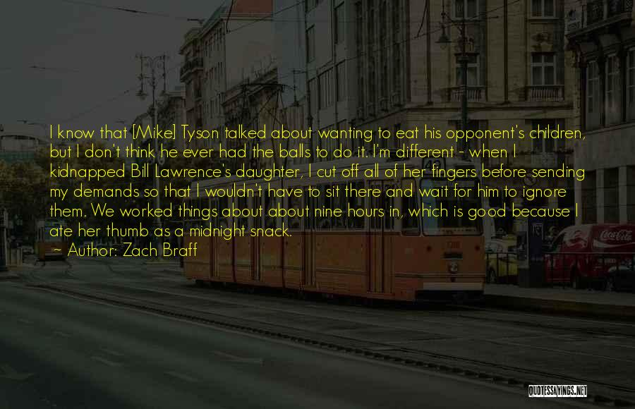 Snack Off Quotes By Zach Braff