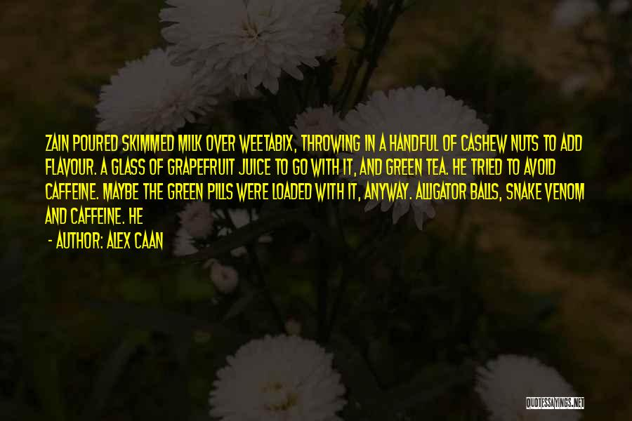 Snake Venom Quotes By Alex Caan