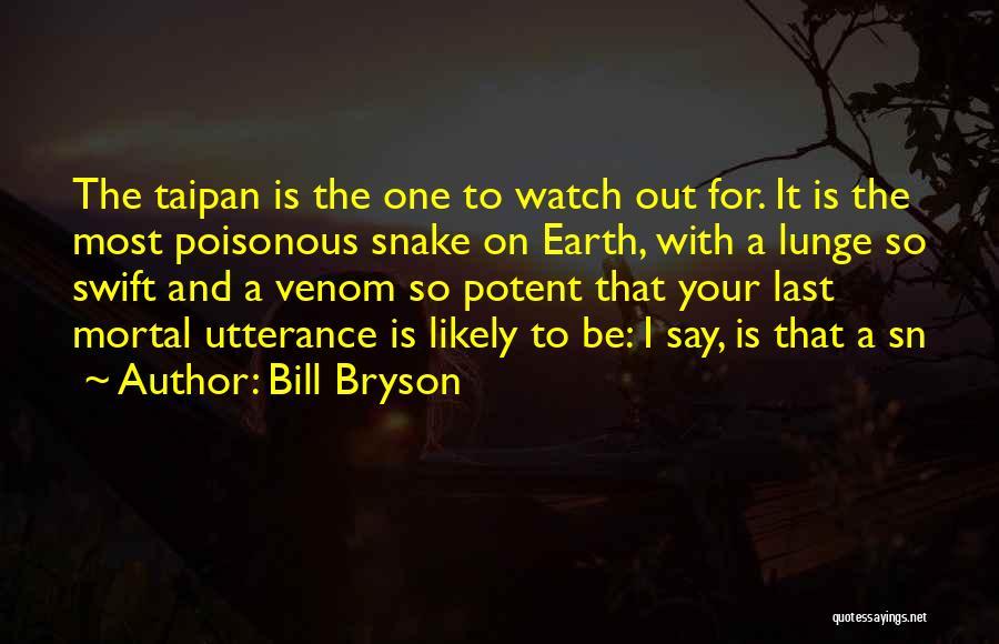 Snake Venom Quotes By Bill Bryson