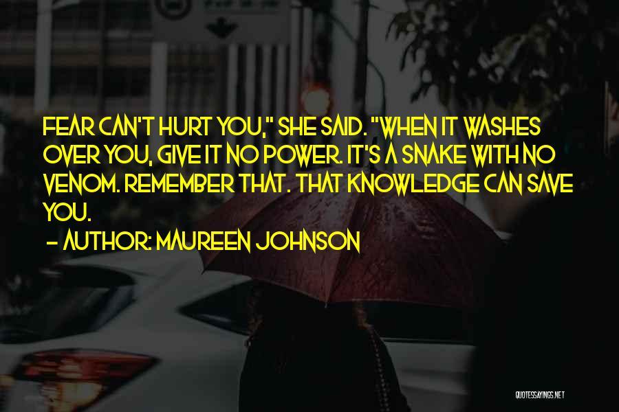 Snake Venom Quotes By Maureen Johnson