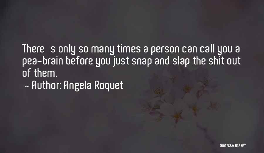 Snap Out Of Quotes By Angela Roquet