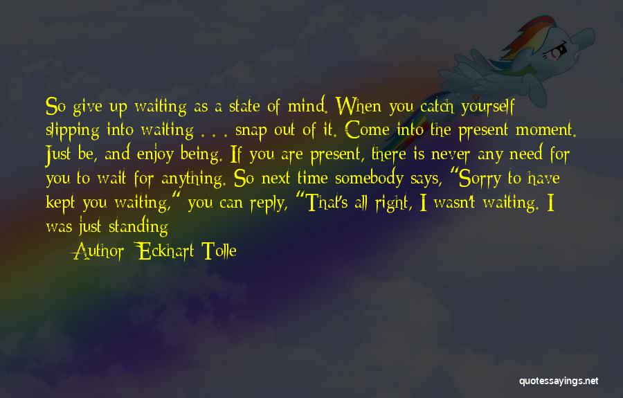 Snap Out Of Quotes By Eckhart Tolle