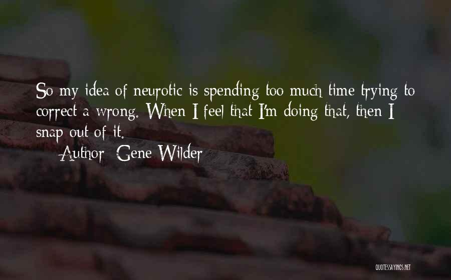Snap Out Of Quotes By Gene Wilder
