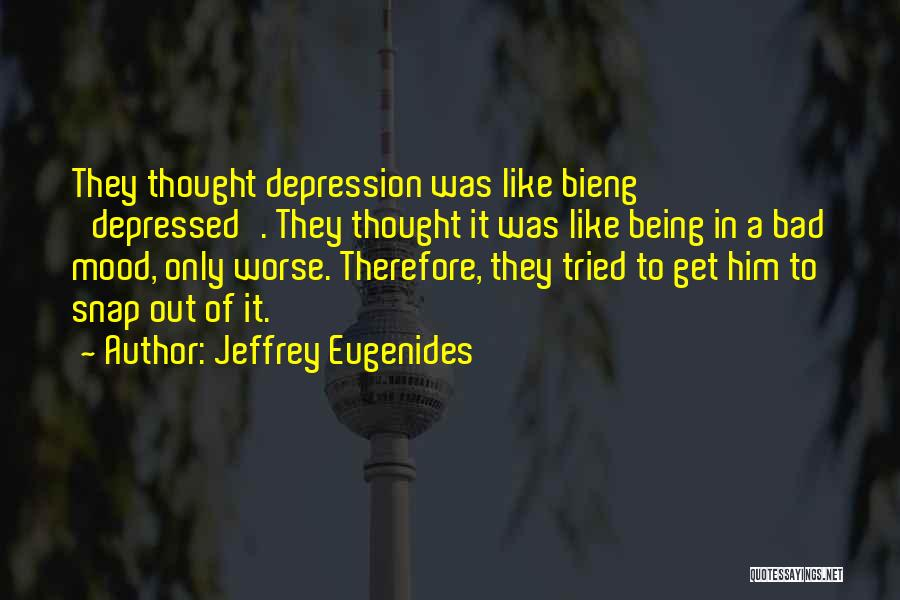 Snap Out Of Quotes By Jeffrey Eugenides