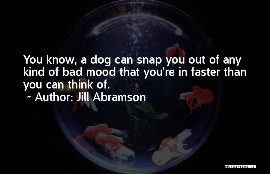 Snap Out Of Quotes By Jill Abramson