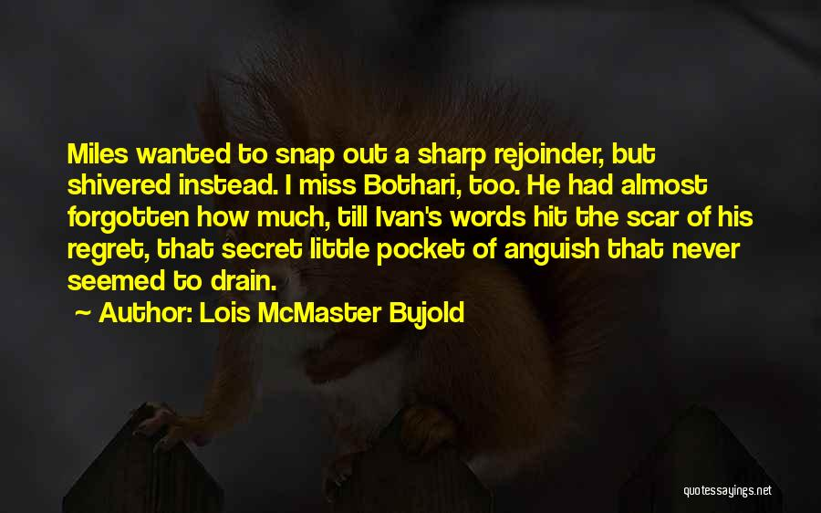 Snap Out Of Quotes By Lois McMaster Bujold