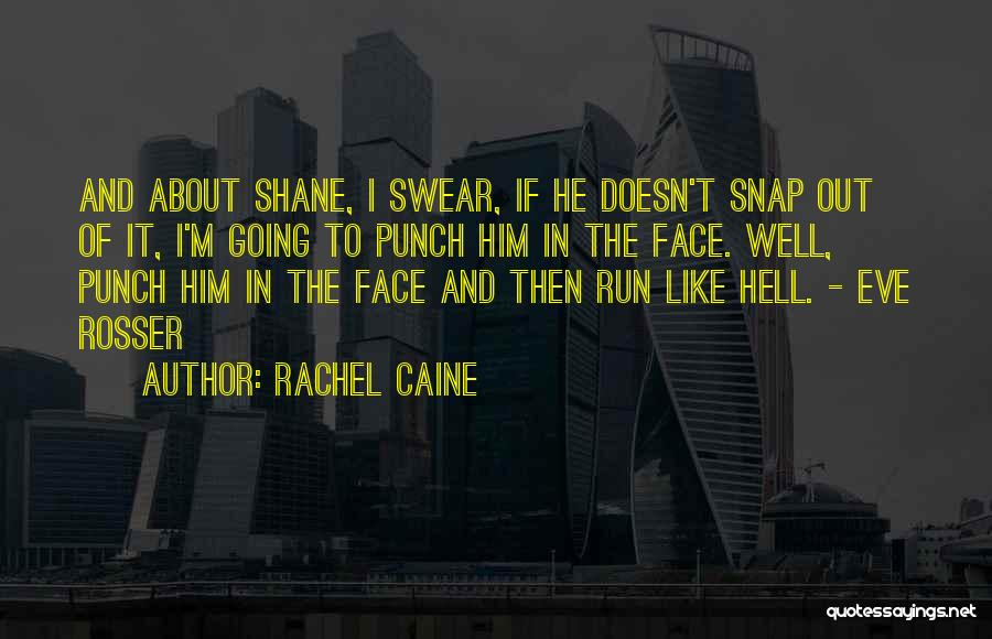 Snap Out Of Quotes By Rachel Caine