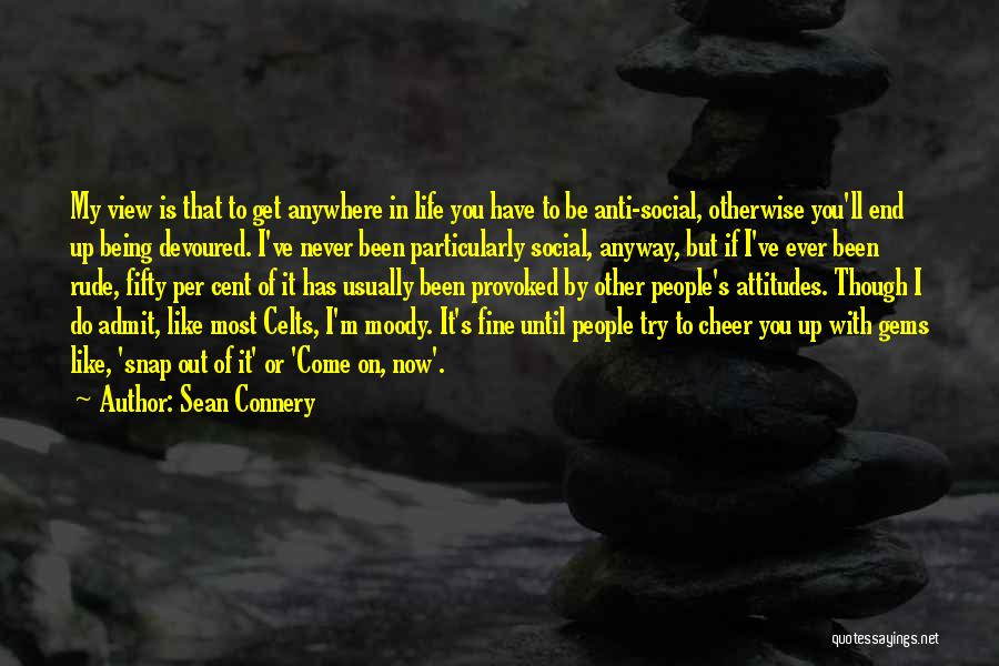 Snap Out Of Quotes By Sean Connery