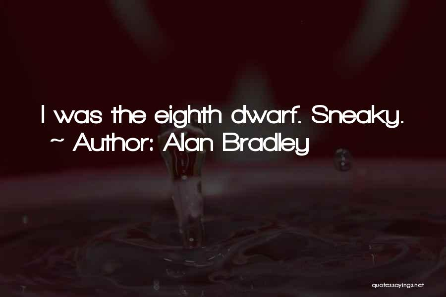 Sneaky Quotes By Alan Bradley