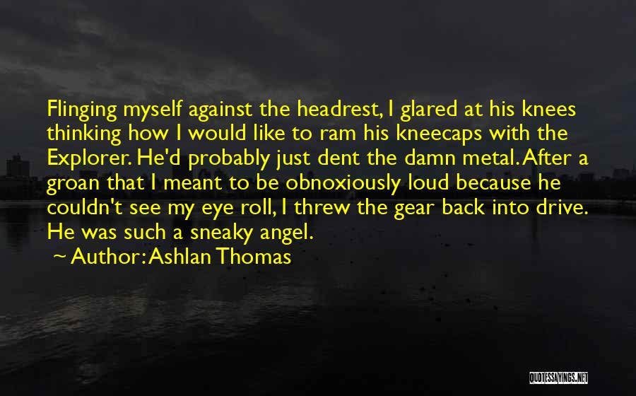 Sneaky Quotes By Ashlan Thomas