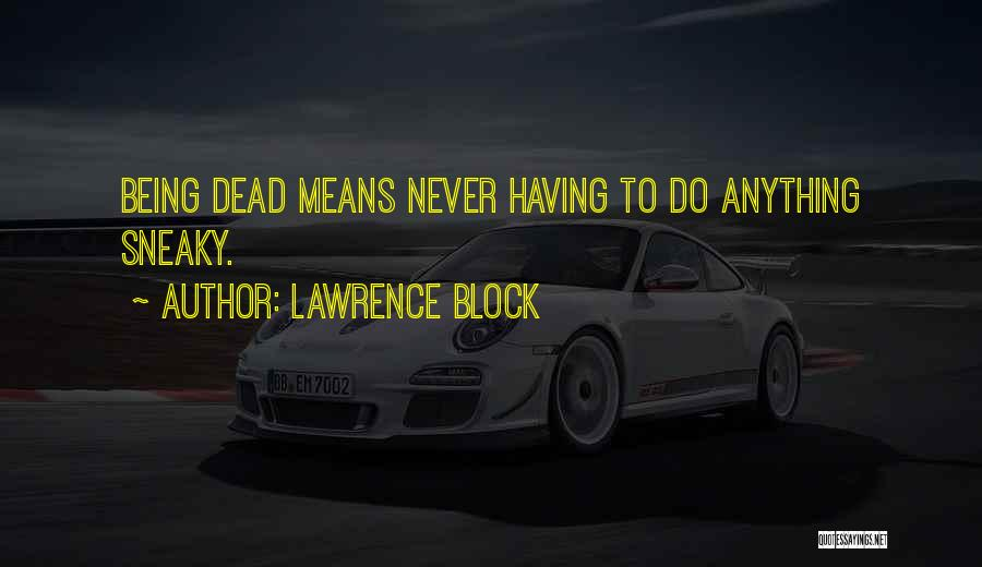 Sneaky Quotes By Lawrence Block