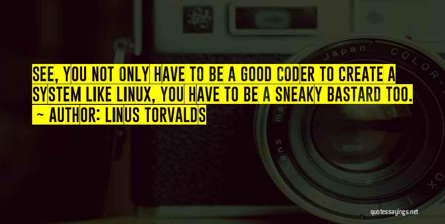Sneaky Quotes By Linus Torvalds