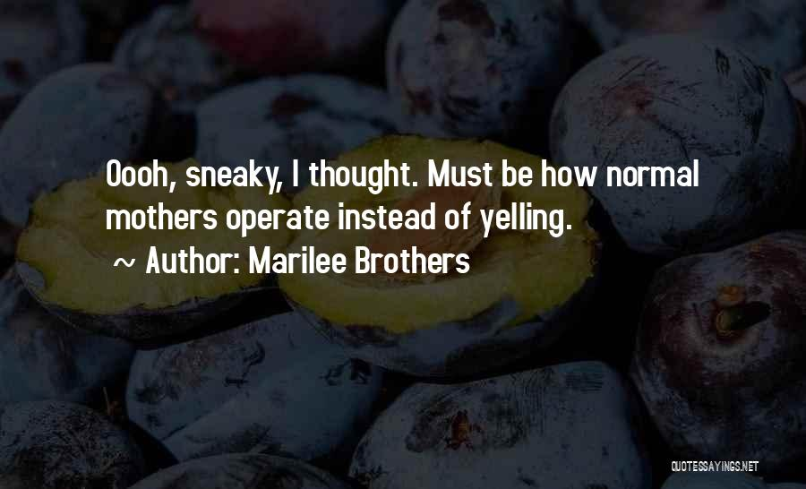 Sneaky Quotes By Marilee Brothers