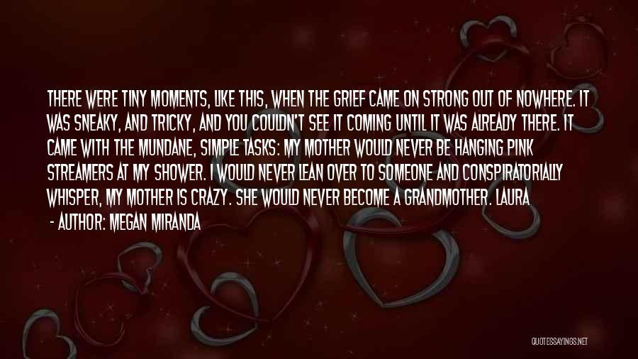 Sneaky Quotes By Megan Miranda