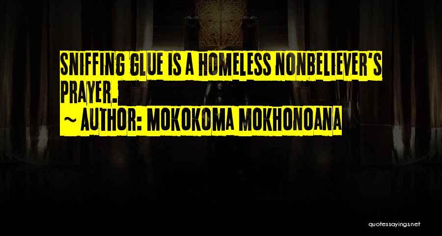 Sniffing Drugs Quotes By Mokokoma Mokhonoana
