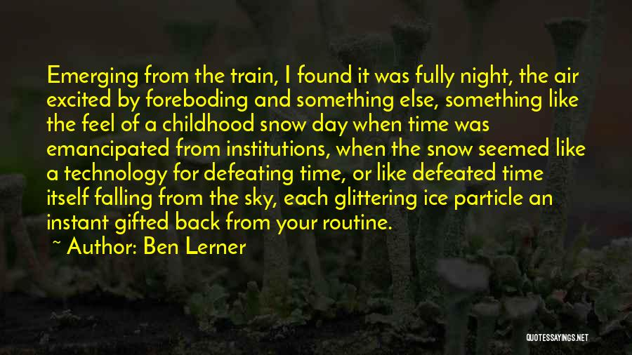 Snow And Childhood Quotes By Ben Lerner